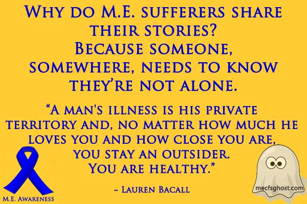 Why it is so important for ME sufferers to tell their stories...