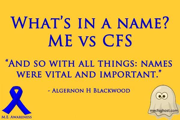 What's in a name?: ME vs CFS